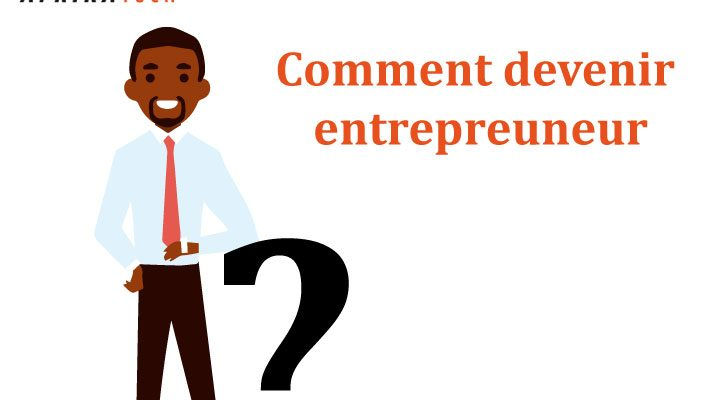 Comment devenir entrepreuneur