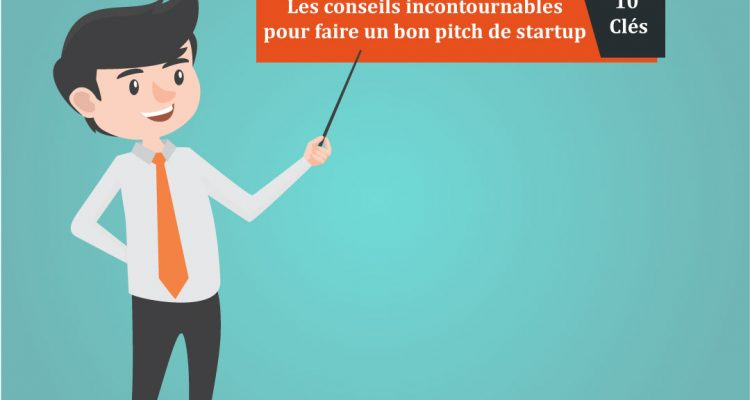 Les conseils incontournables pour faire un bon pitch de startup