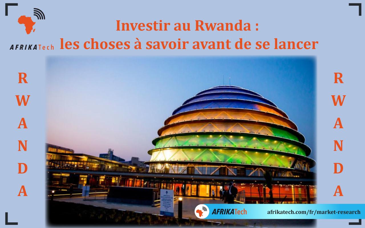 Investir au Rwanda : les choses à savoir avant de se lancer