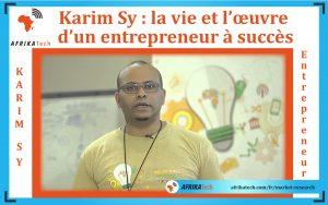 Karim Sy : la vie et l'œuvre d'un entrepreneur à succès