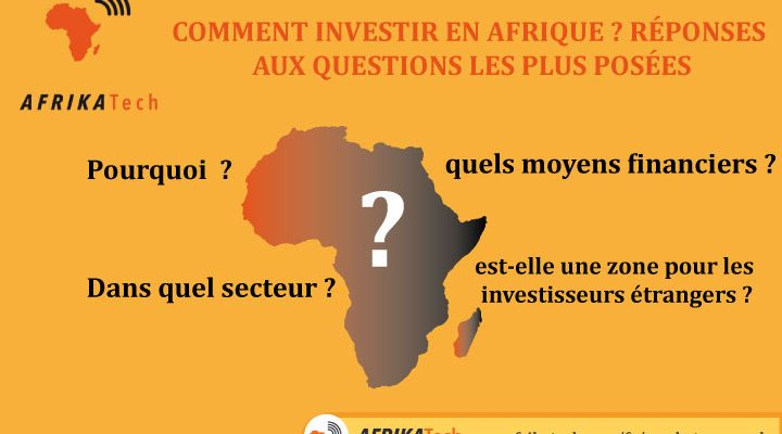 Comment Investir en Afrique ? Réponses aux questions les plus posées