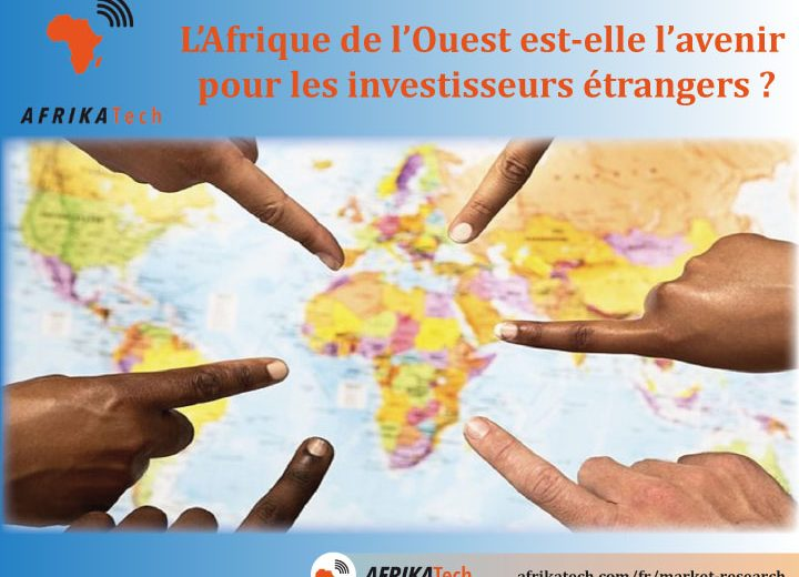 L'Afrique de l'Ouest est-elle l'avenir pour les investisseurs étrangers ?