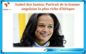 Isabel dos Santos: Portrait de la femme angolaise la plus riche d'Afrique