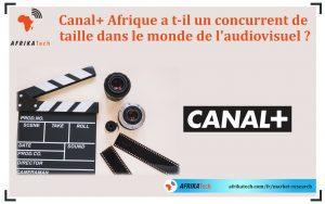 Canal+ Afrique a t-il un concurrent de taille dans le monde de l'audiovisuel ?