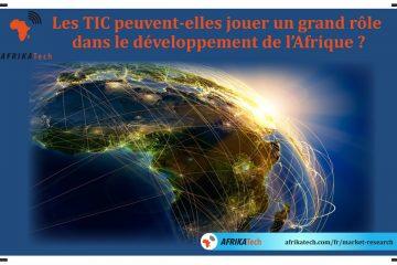 Les TIC peuvent-elles jouer un grand rôle dans le développement de l'Afrique ?