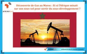 Découverte de Gaz au Maroc : Et si l'Afrique misait sur son sous-sol pour sortir du sous-développement ?