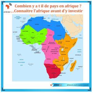 Combien y a t il de pays en afrique? Connaitre l'afrique avant d'y investir