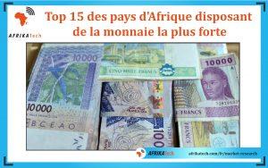Top 15 des pays d'Afrique disposant de la monnaie la plus forte